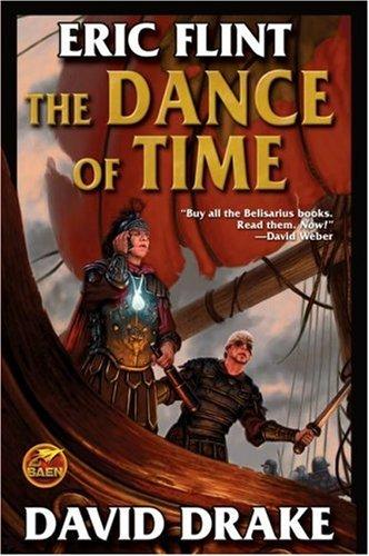 The Dance of Time (Belisarius): Flint, Eric; Drake, David