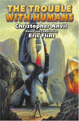 The Trouble with Humans (Complete Christopher Anvil): Christopher Anvil