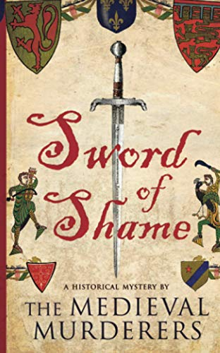 Sword of Shame: Medieval Murderers, The