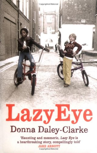 Lazy Eye: Daley-Clarke, Donna