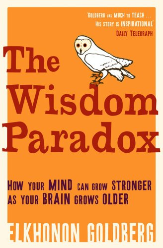 9781416522621: Wisdom Paradox: How Your Mind Can Grow Stronger As Your Brain Grows Older