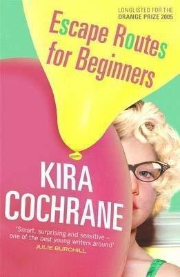 Escape Routes For Beginners: Kira Cochrane
