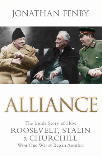 9781416522829: Alliance: The Inside Story of How Roosevelt, Stalin and Churchill Won One War and Began Another
