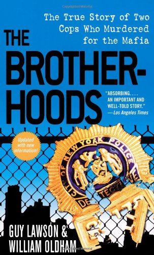 9781416523383: The Brotherhoods: The True Story of Two Cops Who Murdered for the Mafia