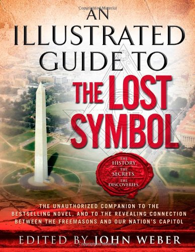 An Illustrated Guide to The Lost Symbol: Weber, John
