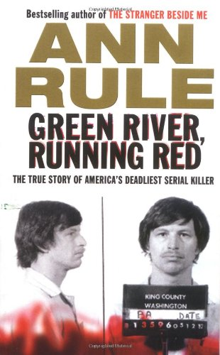 9781416523819: Green River, Running Red: The True Story of America's Deadliest Serial Killer