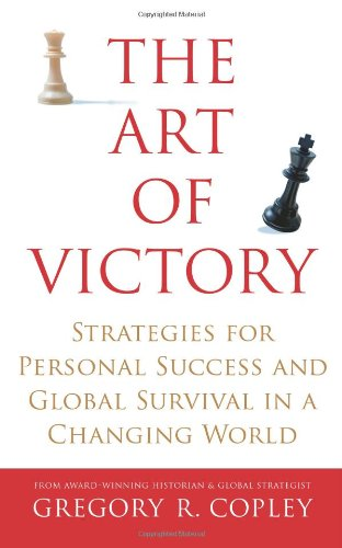 9781416524700: The Art of Victory: Strategies for Personal Success and Global Survival in a Changing World