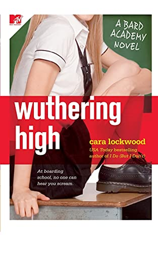 Wuthering High: A Bard Academy Novel (The Bard Academy) (1416524754) by Cara Lockwood