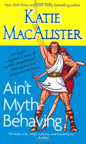 Ain't Myth-behaving: Two Novellas: MacAlister, Katie