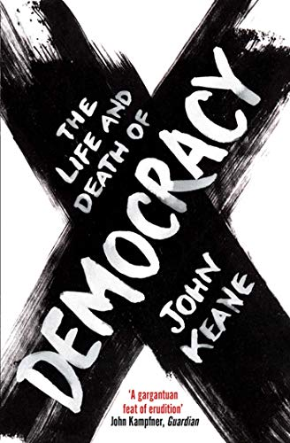 9781416526063: The Life and Death of Democracy