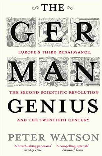 9781416526155: The German Genius: Europe's Third Renaissance, the Second Scientific Revolution and the Twentieth Century