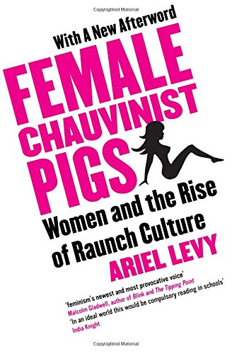 9781416526384: Female Chauvinist Pigs: Woman and the Rise of Raunch Culture