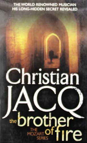 The Brother of Fire (Mozart): Christian Jacq