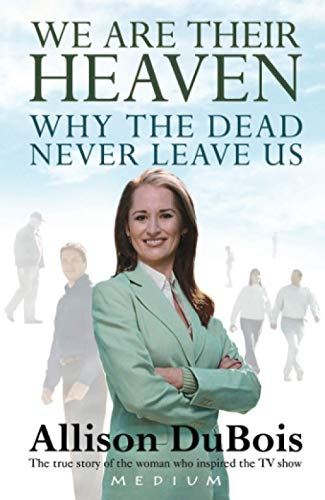 9781416526797: We Are Their Heaven: Why the Dead Never Leave Us