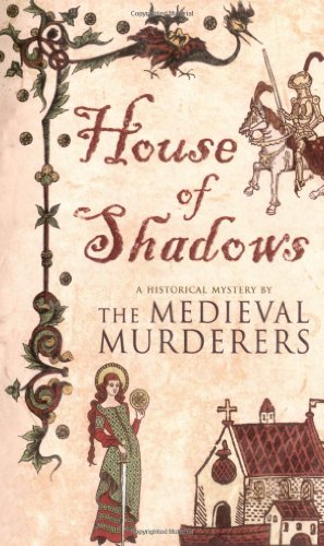 House of Shadows (Historical Mystery Series): The Medieval Murderers