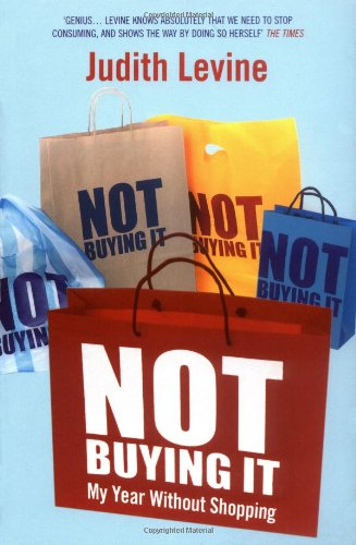 9781416526834: Not Buying It : My Year Without Shopping
