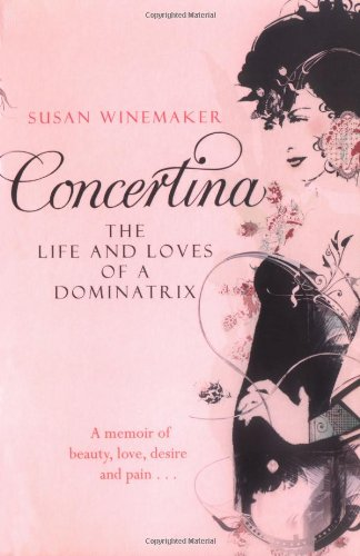 9781416526896: Concertina: The Life and Loves of a Dominatrix