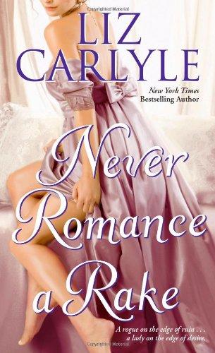 Never Romance a Rake: Carlyle, Liz