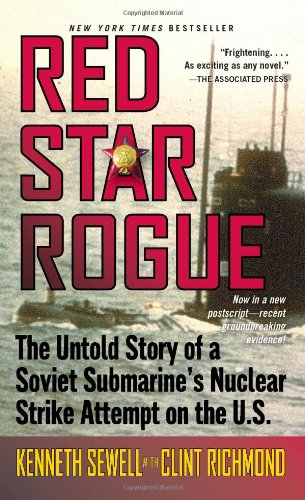 9781416527336: Red Star Rogue: The Untold Story of a Soviet Submarine's Nuclear Strike Attempt on the U.S.
