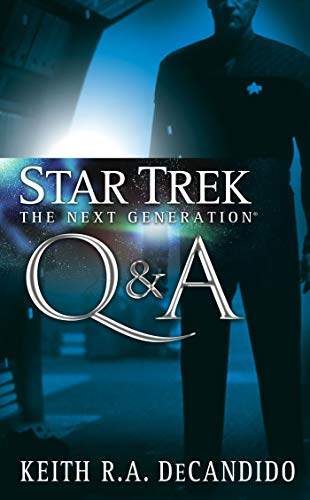 Q&A (Star Trek: The Next Generation) (9781416527411) by DeCandido, Keith R. A.