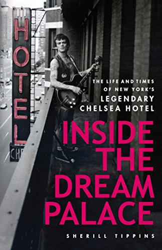 9781416527541: Inside the Dream Palace: The Life and Times of New York's Legendary Chelsea Hotel