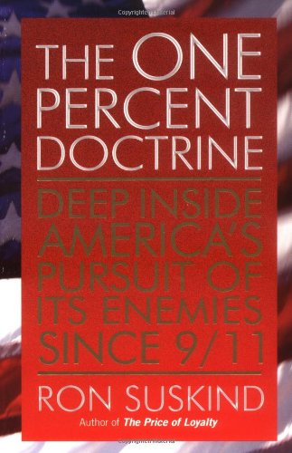 9781416527602: The One Percent Doctrine: Deep Inside America's Pursuit of Its Enemies Since 9/1