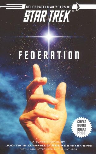 Federation (Star Trek (Unnumbered Paperback)) (1416530991) by Reeves-Stevens, Judith; Reeves-Stevens, Garfield