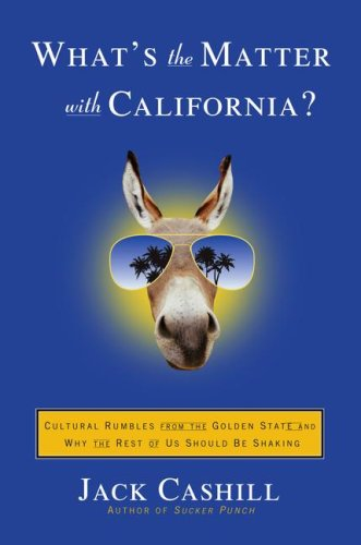 9781416531029: What's the Matter with California?: Cultural Rumbles from the Golden State and Why the Rest of Us Should Be Shaking