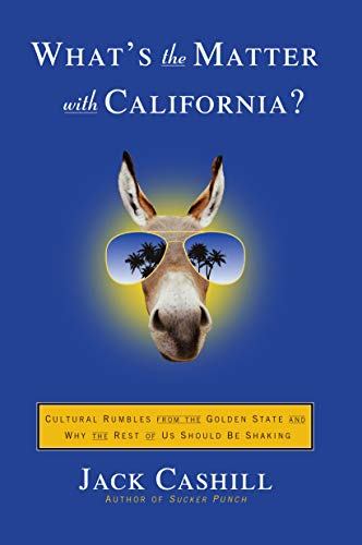 9781416531036: What's the Matter with California?: Cultural Rumbles from the Golden State and Why the Rest of Us Should Be Shaking