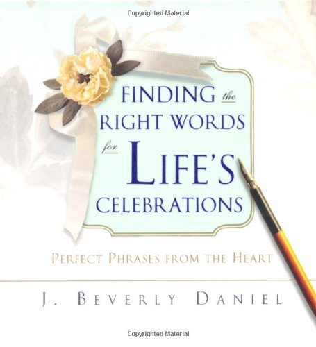 9781416531050: Finding the Right Words for Life's Celebrations: Perfect Phrases from the Heart