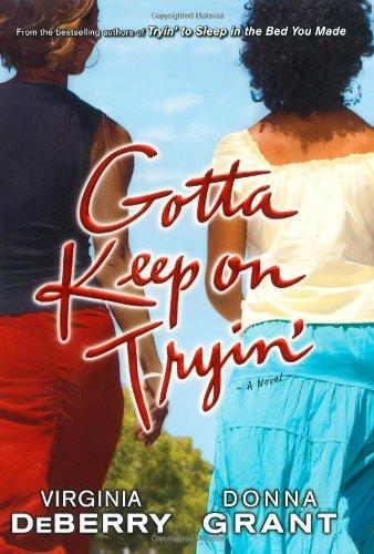 9781416531678: Gotta Keep on Tryin': A Novel