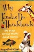 9781416531906: Why Pandas Do Handstands: And Other Curious Truths about Animals