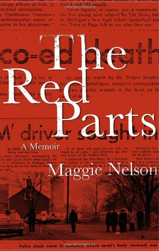 The Red Parts: A Memoir: Nelson, Maggie
