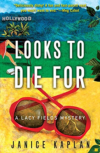 Looks to Die For: A Lacy Fields Mystery: Janice Kaplan