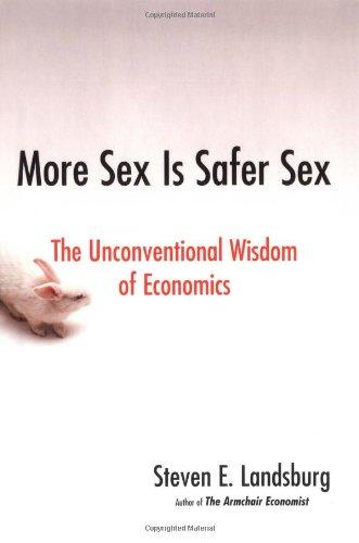 9781416532217: More Sex Is Safer Sex: The Unconventional Wisdom of Economics