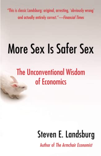 9781416532224: More Sex Is Safer Sex: The Unconventional Wisdom of Economics