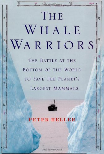 [signed] The Whale Warriors: The Battle at the Bottom of the World to Save the Planet's Largest Mammals