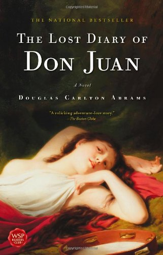 The Lost Diary of Don Juan An Account of the True Arts of Passion and the Perilous Adventure of ...