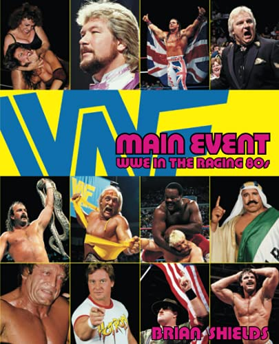 9781416532576: Main Event: WWE in the Raging 80s