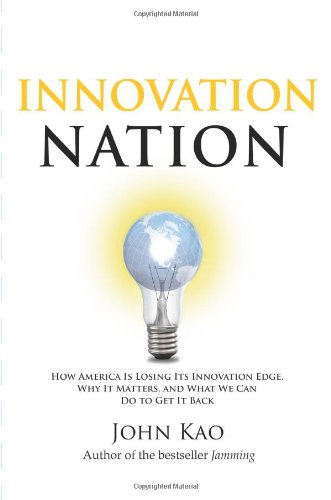 9781416532682: Innovation Nation: How America Is Losing Its Innovation Edge, Why It Matters, and What We Can Do to Get It Back