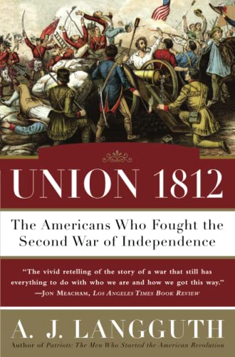 9781416532781: Union 1812: The Americans Who Fought the Second War of Independence