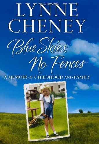 Blue Skies, No Fences: A Memoir of Childhood and Family: Cheney, Lynne