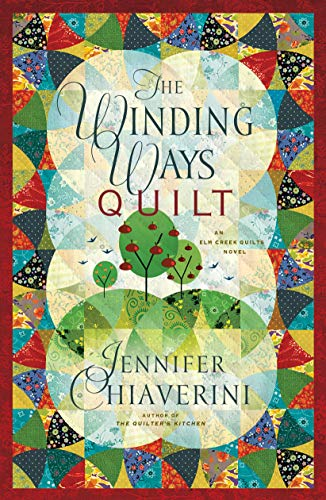 The Winding Ways Quilt (Elm Creek Quilts Series #12) (141653315X) by Jennifer Chiaverini