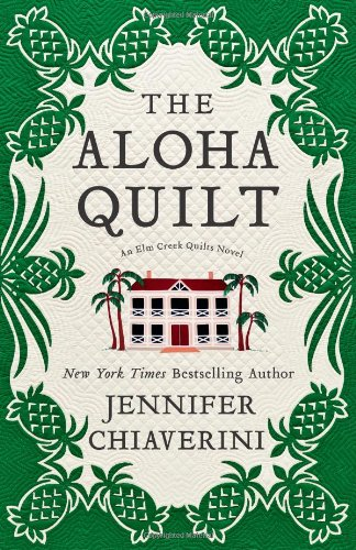 9781416533184: The Aloha Quilt: An Elm Creek Quilts Novel