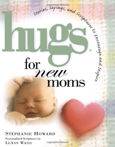 9781416533528: Hugs for New Moms: Stories, Sayings, and Scriptures to Encourage and Inspire (Hugs Series)