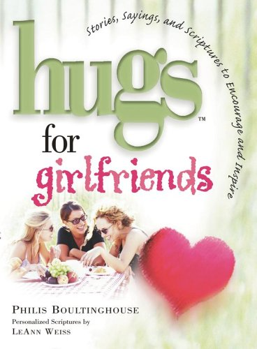 Hugs for Girlfriends: Stories, Sayings, and Scriptures to Encourage and Inspire: Philis ...
