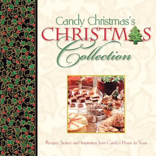 9781416533559: Candy Christmas's Christmas Collection: Recipes, Stories, and Inspirations from Candy's House to Yours
