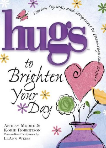 9781416533757: Hugs to Brighten Your Day: Stories, Sayings, and Scriptures to Encourage and Inspire (Hugs Series)