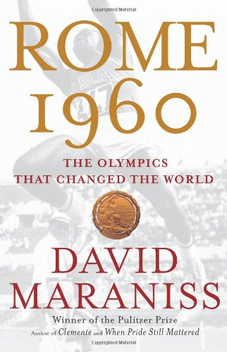 Rome 1960: The Olympics That Changed the World (1416534075) by David Maraniss