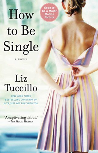 How to Be Single: A Novel: Tuccillo, Liz